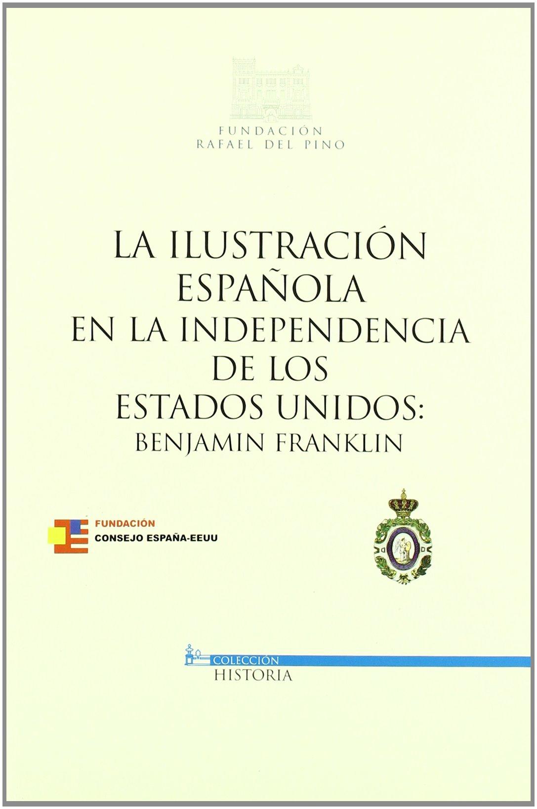 La Ilustración española en la independencia de los Estados Unidos : Benjamin Franklin: Amazon.es: Anes, Gonzalo: Libros
