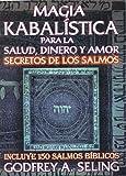 magia kabalistica para la salud dinero y amor secretos de los salmos incluye 150 salmos biblicos spanish edition