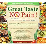 Great Taste No Pain: 112 of the Most Delicious, Delectable, Scrumptious, Yummy and Healthy Recipes by Sherry Brescia (2007-11-09)