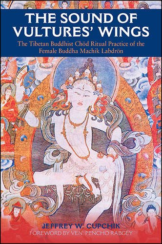The Sound of Vultures' Wings: The Tibetan Buddhist Chod Ritual Practice of the Female Buddha Machik Labdron