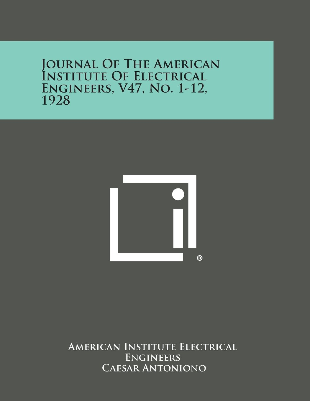Download Journal of the American Institute of Electrical Engineers, V47, No. 1-12, 1928 PDF