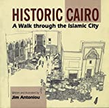 Historic Cairo: A Walk through the Islamic City