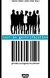 Lost in Gentrification: Großstadtgeschichten