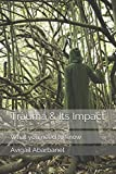 Trauma & Its Impact: What you need to know (Fully Human Tools For Life Series)