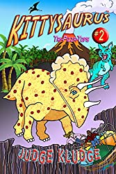 TRI-PIZZA-TOPS -- Book Two of the Kittysaurus Series (An Epic Fantasy Middle Grade Adventure about Time Travel, Science Fiction, Cats, and Dinosaurs for Children 7 and Older)