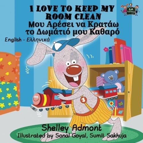 I Love to Keep My Room Clean (english greek bilingual book, greek childrens books): greek kids books (English Greek Bilingual Collection) PDF