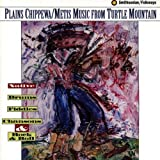 Plains Chippewa/Metis Music From Turtle Mountain