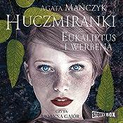 Eukaliptus i werbena (Huczmiranki 1) | Agata Manczyk