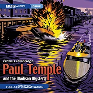 Paul Temple and the Madison Mystery (Dramatised) Radio/TV