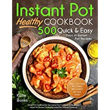 Instant Pot Cookbook: Healthy 500 Quick & Easy Days of Instant Pot Recipes: Instant Pot Cookbook for Two: Instant Pot Cookbook for Beginners: Instant Pot ... Cookbook: Instant Pot Pressure Cookbook