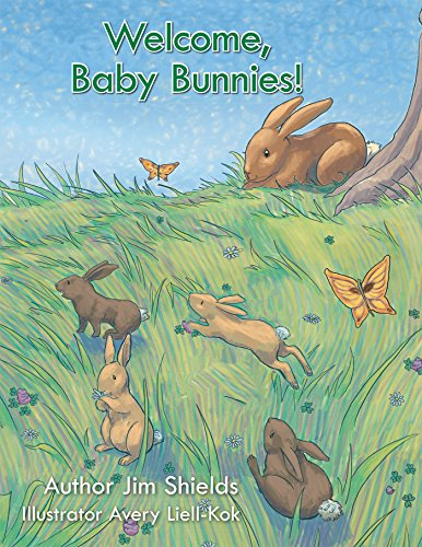 Welcome, Baby Bunnies! by Jim Shields ebook deal
