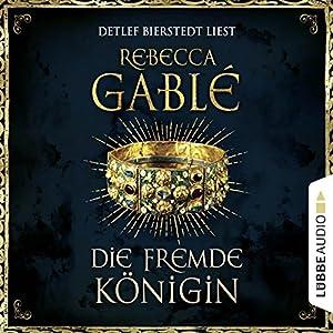 Rebecca Gablé - Die fremde Königin (Otto der Große 2)