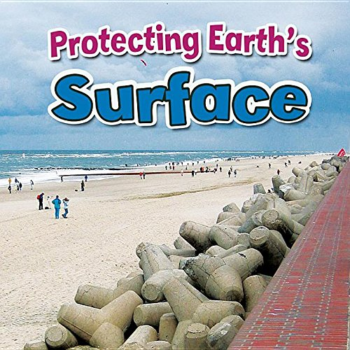 Protecting Earth's Surface (Earth's Processes Close-Up)