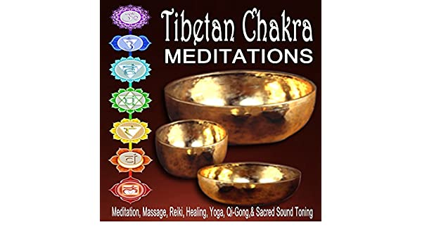Tibetan Chakra Meditations (Meditation, Massage, Reiki ...