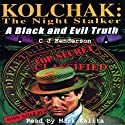 Kolchak the Nightstalker: A Black and Evil Truth Audiobook by C J Henderson Narrated by Mark Kalita