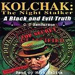Kolchak the Nightstalker: A Black and Evil Truth | C J Henderson