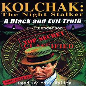 Kolchak the Nightstalker: A Black and Evil Truth Audiobook