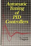 Automatic Tuning of PID Controllers, Karl J. Aström and Tore Hägglund, 1556170815
