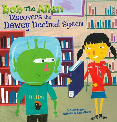 Bob the Alien Discovers the Dewey Decimal System (In the Library) pdf