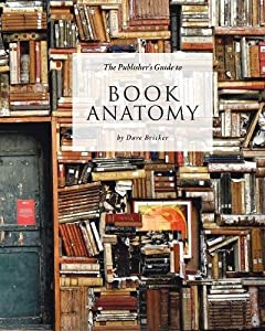 The Publisher's Guide to Book Anatomy