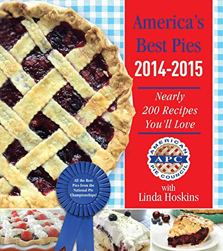 America's Best Pies 2014-2015: Nearly 200 Recipes You'll Love (Best Holiday Potluck Recipes)