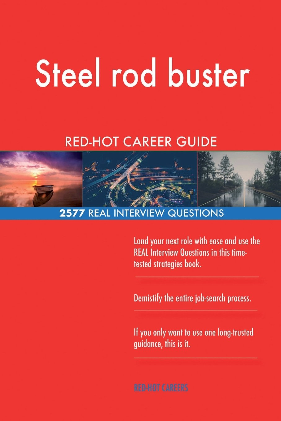 Read Online Steel rod buster RED-HOT Career Guide; 2577 REAL Interview Questions PDF