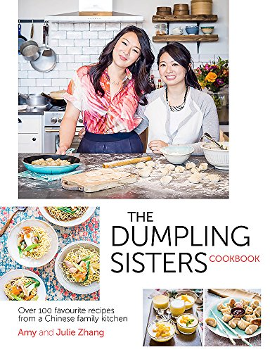 (Dumpling Sisters Cookbook: Over 100 Favourite Recipes From A Chinese Family Kitchen)