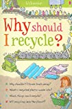 Why Should I Recycle?, Susan Meredith, 079452785X