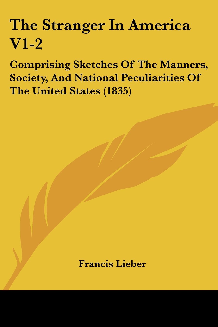 Download The Stranger In America V1-2: Comprising Sketches Of The Manners, Society, And National Peculiarities Of The United States (1835) ebook