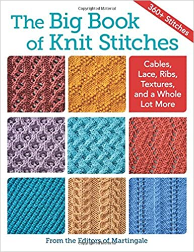 The Big Book Of Knit Stitches Cables Lace Ribs Textures And A