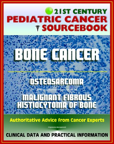 ~BEST~ 21st Century Pediatric Cancer Sourcebook: Childhood Bone Cancer - Osteosarcoma And Malignant Fibrous Histiocytoma (MFH) Of Bone - Clinical Data, Practical Information For Patients, Physicians. Rooms Songs Craft Mapper vinyl Start reticle Welcome