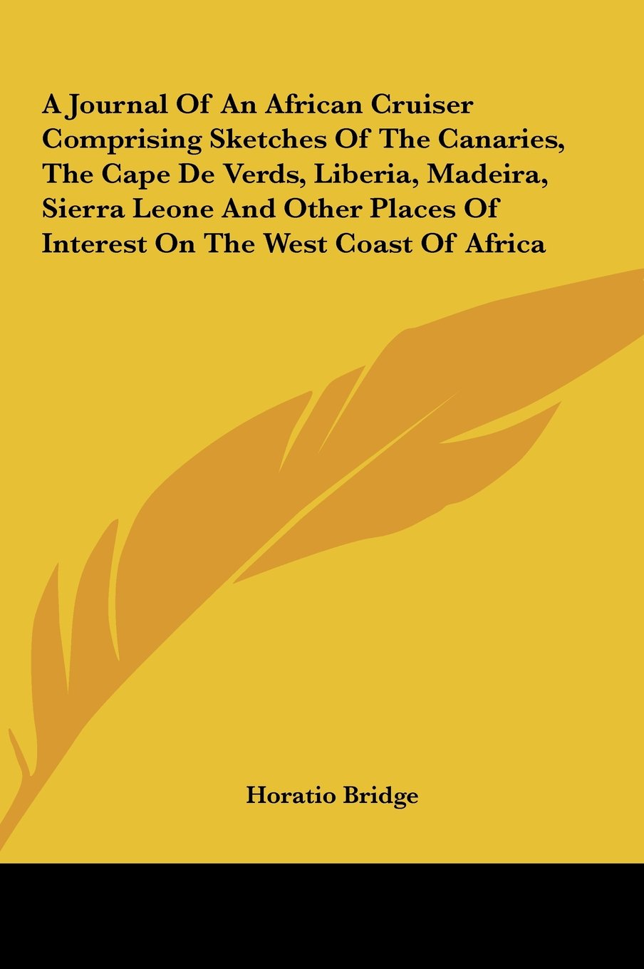 Download A Journal of an African Cruiser Comprising Sketches of the Canaries, the Cape de Verds, Liberia, Madeira, Sierra Leone and Other Places of Interest pdf epub