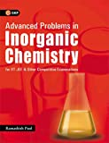 Advanced Problems in Inorganic Chemistry for IIT-Jee & Other Competitive Examinations