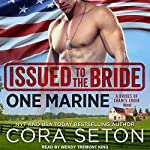Issued to the Bride One Marine: Brides of Chance Creek, Book 4 | Cora Seton