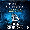 Hotel Valhalla Guide to the Norse Worlds: Your Introduction to Deities, Mythical Beings & Fantastic Creatures Audiobook by Rick Riordan Narrated by Kieran Culkin