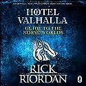 Hotel Valhalla Guide to the Norse Worlds: Your Introduction to Deities, Mythical Beings & Fantastic Creatures Hörbuch von Rick Riordan Gesprochen von: Kieran Culkin