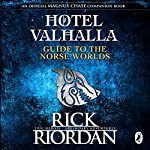 Hotel Valhalla Guide to the Norse Worlds: Your Introduction to Deities, Mythical Beings & Fantastic Creatures | Rick Riordan