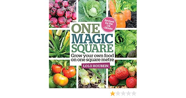 One Magic Square: Grow your own food on one square metre (revised for the UK climate)