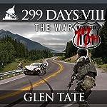 The War: 299 Days, Book 8 | Glen Tate