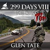 The War: 299 Days, Book 8   Glen Tate