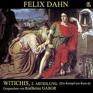 Witichis, 2. Abteilung (Ein Kampf um Rom 6) Hörbuch