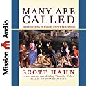 Many Are Called: Rediscovering the Glory of the Priesthood Audiobook by Scott Hahn Narrated by David Cochran Heath