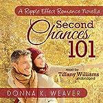Second Chances 101, A Ripple Effect Romance Novella: Ripple Effect Romance Novellas, Book 5 | Donna K. Weaver