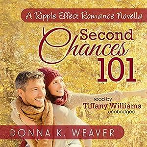 Second Chances 101, A Ripple Effect Romance Novella Audiobook