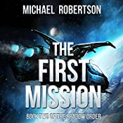 The First Mission: The Shadow Order, Book 2 | Michael Robertson