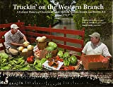 img - for Truckin' on the Western Branch: A Cultural History of Churchland, West Norfolk, Western Branch, and Bowers Hill book / textbook / text book