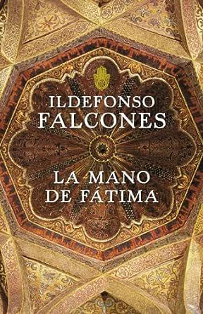 La mano de Fátima eBook: Falcones, Ildefonso: Amazon.es: Tienda Kindle
