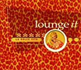 Lounge It: La Dolce Vita by Various Artists