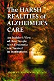 The Harsh Realities of Alzheimer's Care, MD, Andrew Seth Rosenzweig, 0313398909