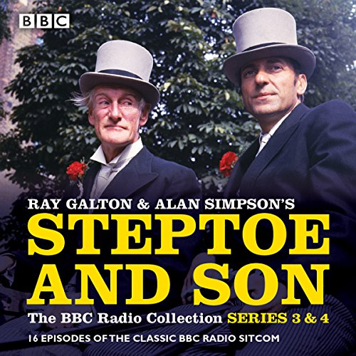 Steptoe & Son: Series 3 & 4: 16 episodes of the classic BBC radio sitcom (Steptoe & Son: The BBC Radio Collection) by BBC Books